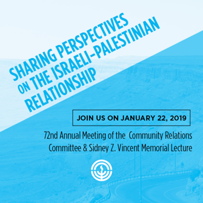 72nd Annual Meeting of the Community Relations Committee & Sidney Z. Vincent Memorial Lecture