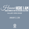 Hineni: HERE I AM Gallery Open House