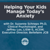 Helping Your Kids Manage Today's Anxiety