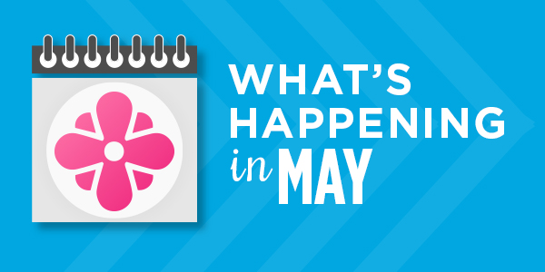 What's Happening in May: Upcoming Events