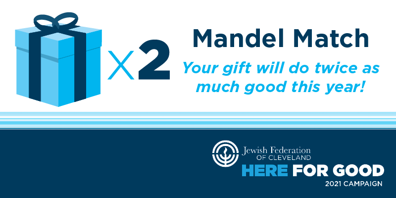 Jack, Joseph and Morton Mandel Foundation Creates Special Matching Gift Program for the Jewish Federation of Cleveland's 2021 Annual Campaign