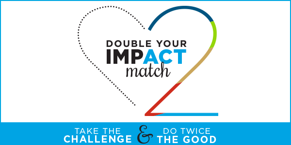 Announcing: Double Your Impact Match
