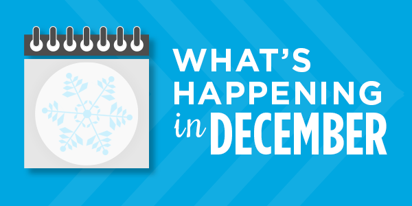 What's Happening in December: Upcoming Events