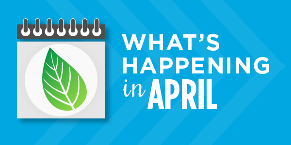 What's Happening in April: Upcoming Events