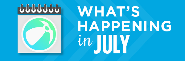 What's Happening in July: Upcoming Events