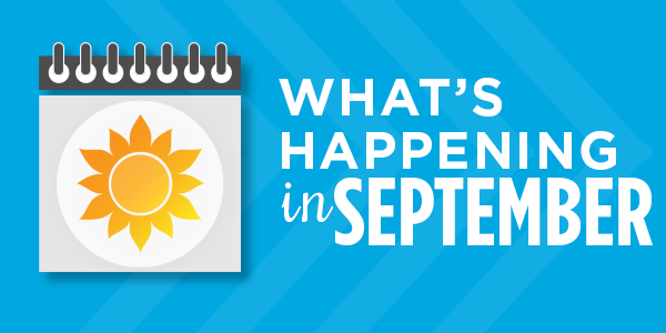 What's Happening in September: Upcoming Events