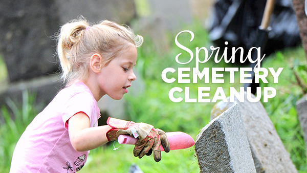 Volunteers Needed: Spring Cemetery Cleanup on April 29