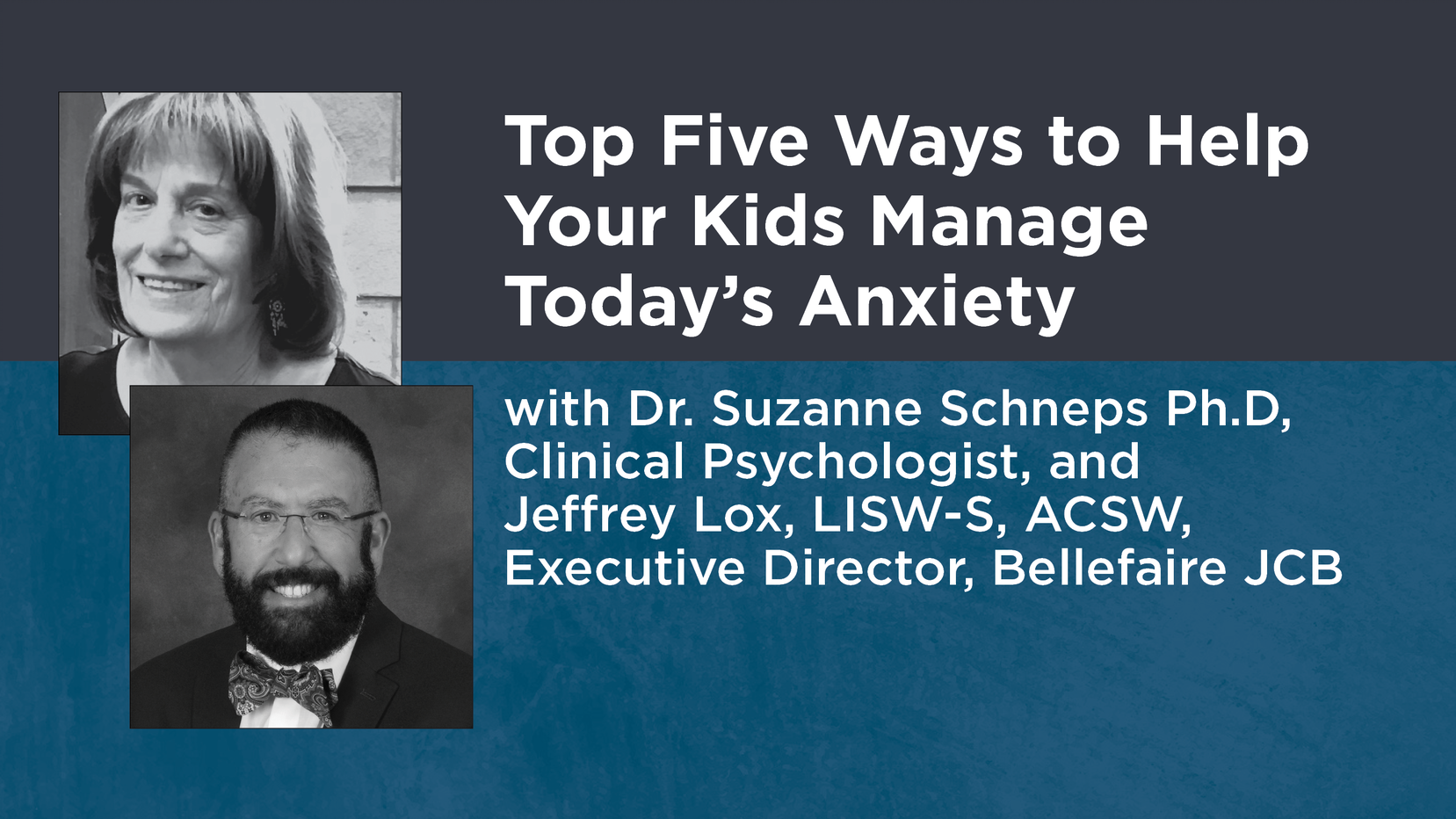 Top Five Ways to Help Your Kids Manage Today's Anxiety