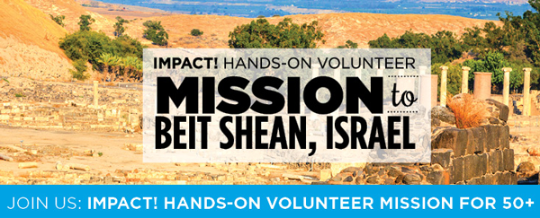 For Ages 50+: IMPACT! Volunteer in Beit Shean, Israel